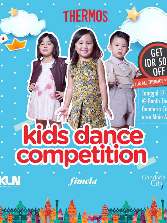 Kids Dance Competition presented by Thermos. 17 - 21 Agustus 2016